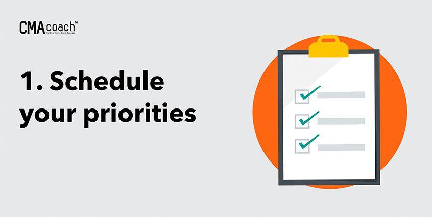 1. Schedule your priorities