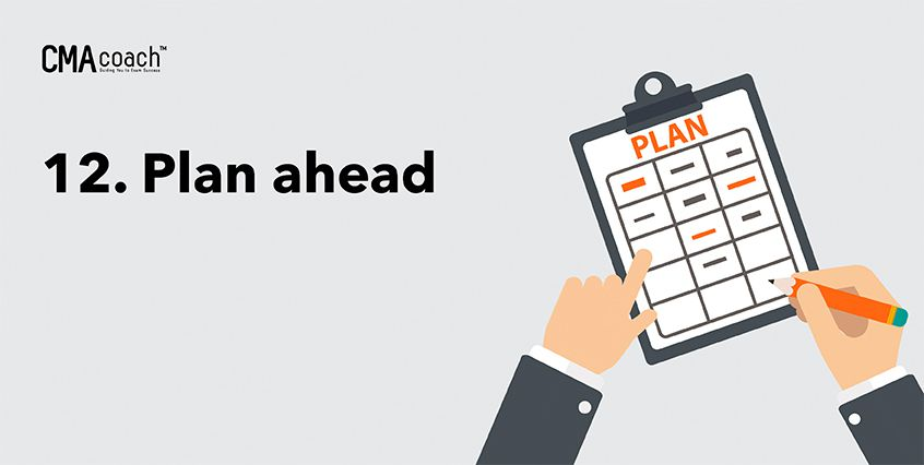 12. Plan ahead