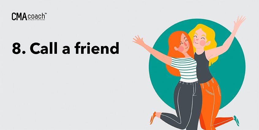 8. Call a friend