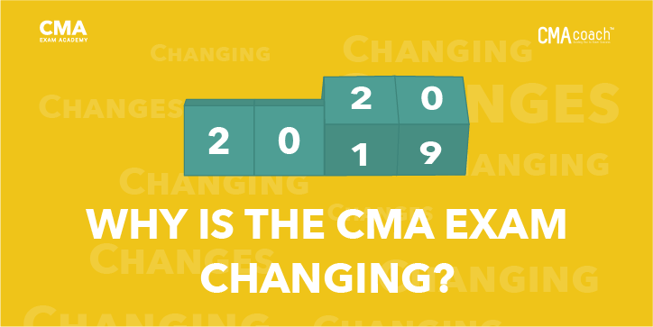 Why is the CMA Exam Changing