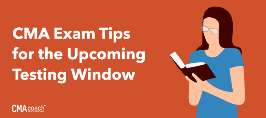 CMA Exam Tips for the Upcoming Testing Window