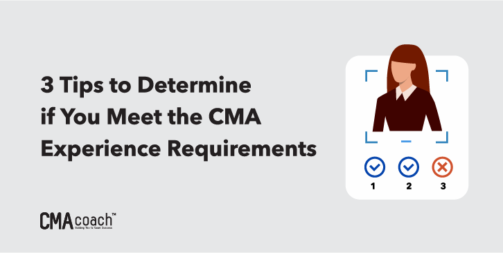Tips to determine if you meet the CMA Experience Requirement