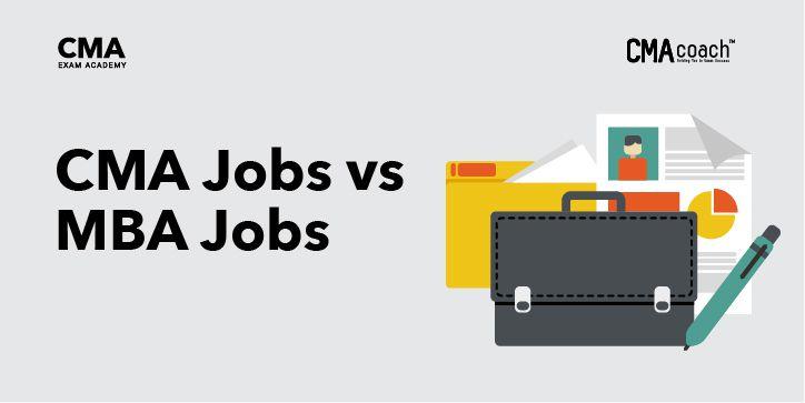 CMA Jobs vs MBA Jobs