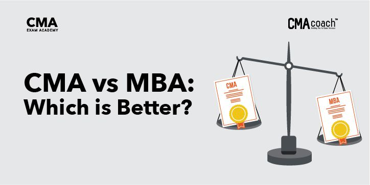 CMA vs MBA: Which one is Better?