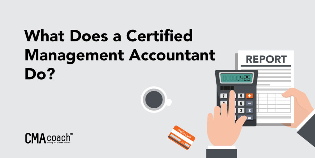 What does a certified management accountant do