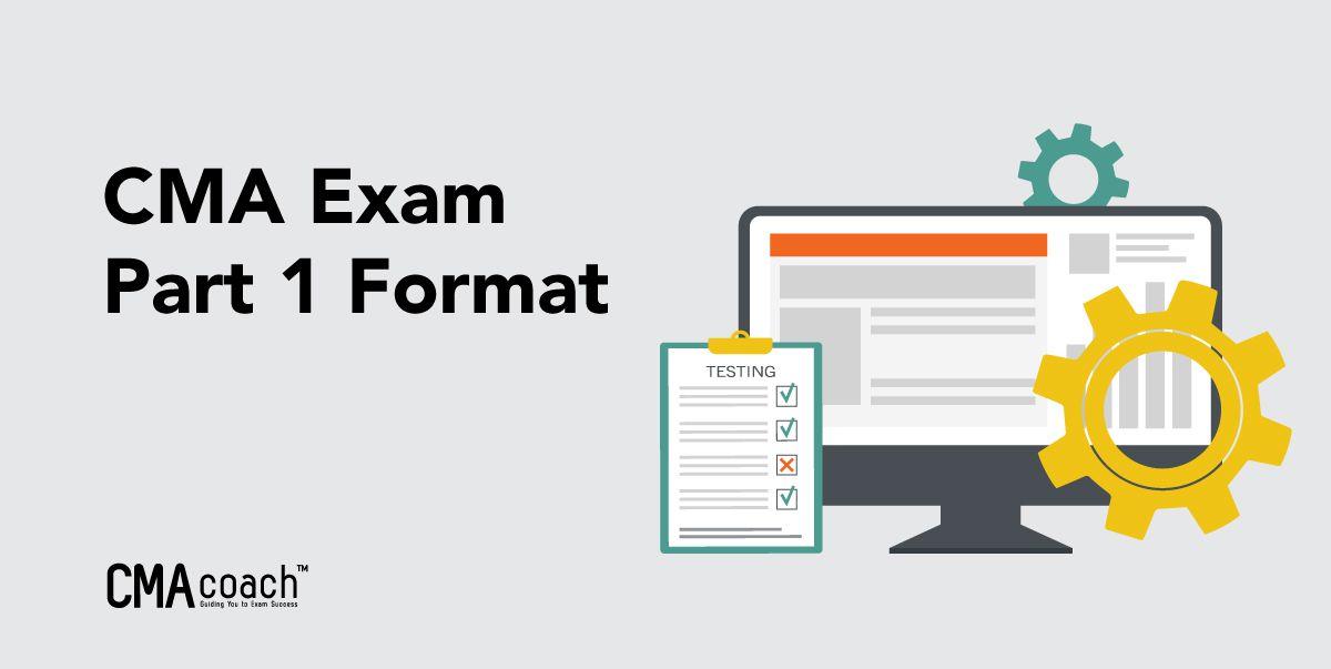 CMA Exam Part 1 Format