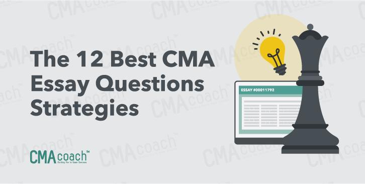 12 Best CMA Essay Strategies