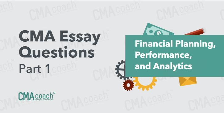 CMA Essay questions part 1