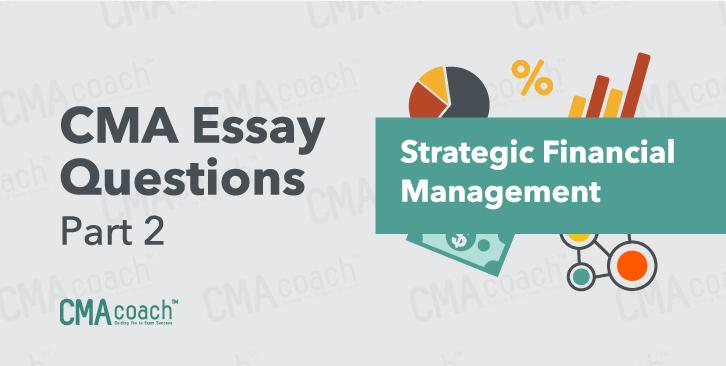 CMA Exam Essay Questions Part 2