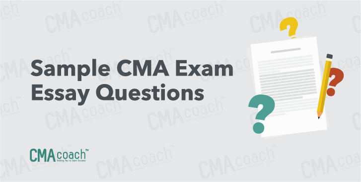 Sample CMA exam essay questions