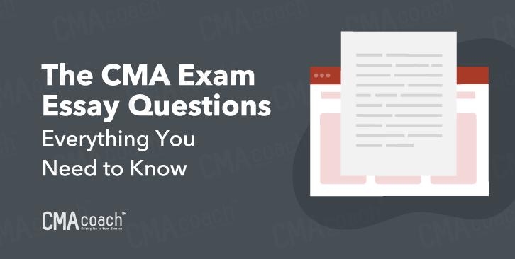 The CMA Exam Essay Questions