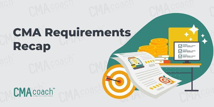 CMA requirements recap