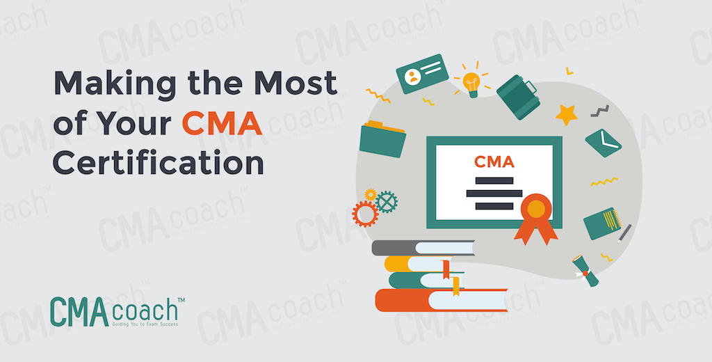 Making the most of your CMA Certification